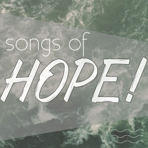 Songs of Hope Playlist